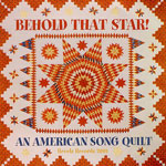 Behold That Star! An American Song Quilt, Washington Revels