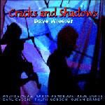 Cracks and Shadows, Dave Wiesler