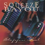 Steppin' Fast, Squeeze Bayou  *